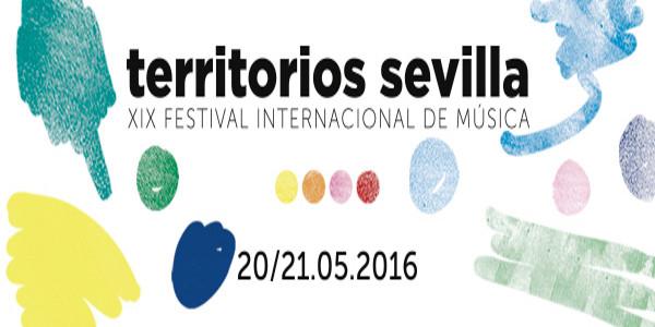 El festival Territorios de Sevilla se celebra el 20 y 21 de mayo de 2016
